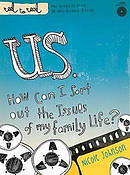 It's Us: How Can I Sort Out the Issues of My Family Life?