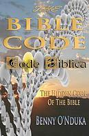 The Bible Code: Code Biblica the Hidden Code of the Bible