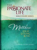Matthew: Our Loving King