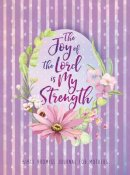 The Journal: Joy of the Lord is My Strength