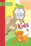 Little God Time for Kids, A: 365 Daily Devotions