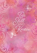 2019 16-Month-Weekly Planner: Be Still and Know (Pink/Butterflies)