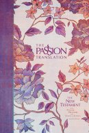 The Passion New Testament with Psalms, Proverbs & Song Of Songs