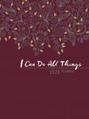 I Can Do All Things (2020 Planner): 16-Month Weekly Planner (Ziparound)