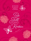 Be Still and Know (2020 Planner): 16-Month Weekly Planner