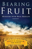 Bearing Fruit : Ministry With Real Results