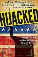 Hijacked : Responding To The Partisan Church Divide