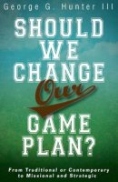 Should We Change Our Game Plan?