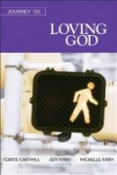 Journey 101 Loving God Participant Book