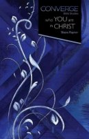 Converge Bible Studies: Who You Are in Christ