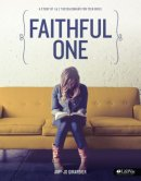 Faithful One: A Study of 1 & 2 Thessalonians for Teen Girls
