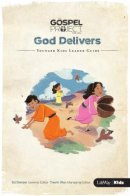 God Delivers: Younger Kids Leader Guide