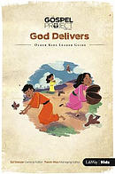 God Delivers: Older Kids Leader Guide