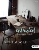 Entrusted Bible Study Book: Study of 2 Timothy