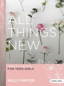 All Things New - Teen Girls' Bible Study