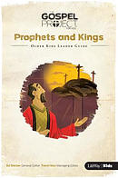 Prophets And Kings: Older Kids Leader Guide
