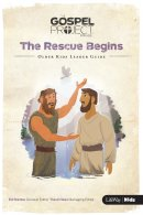 Rescue Begins, The: Older Kids Leader Guide