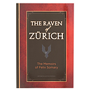 The Raven of Zurich: The Memoirs of Felix Somary