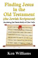 Finding Jesus in the Old Testament (the Jewish Scriptures)