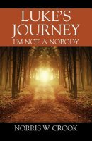 Luke's Journey: I'm Not A Nobody