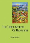 The Three Secrets of Happiness