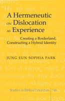A Hermeneutic on Dislocation as Experience