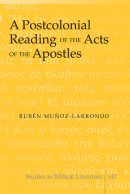 A Postcolonial Reading of the Acts of the Apostles
