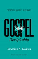 Gospel Centered Discipleship