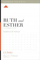 Ruth and Esther : A 12-Week Study
