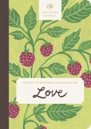 ESV Scripture Journal (Thirty Scripture Passages On Love)