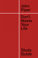 Don't Waste Your Life Study Guide