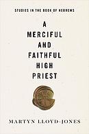 Merciful and Faithful High Priest, A