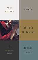 6 Ways the Old Testament Speaks Today