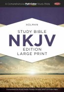 Holman Study Bible: NKJV Large Print Edition, Hardcover