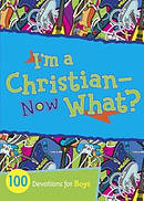 I'm A Christian--Now What?