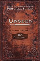 Unseen: Prince Warriors 365 Devotional