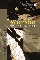 Wiersbe Bible Studies: 2 Peter, 2 &3 John, Jude