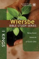 Wiersbe Bible Study Series: 1 Kings