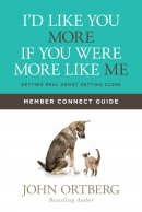 I'd Like You More If You Were More Like Me Member Connect Guide