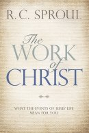 The Work Of Christ: What The Events Of Jesus' Life Means For You