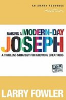 Raising a Modern Day Joseph