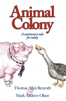 Animal Colony : A Cautionary Tale For Today