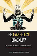 The Evangelical Crackup?: The Future of the Evangelical-Republican Coalition