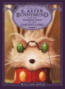 E. Aster Bunnymund and the Warrior Eggs at the Earth's Core!