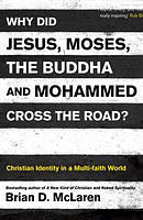 Why Did Jesus, Moses, the Buddha and Mohammed Cross the Road?