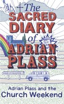 Sacred Diary of Adrian Plass: Adrian Plass and the Church Weekend