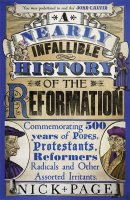 A Nearly Infallible History of the Reformation