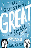 All Questions Great and Small