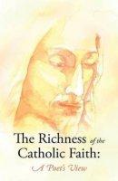 The Richness of the Catholic Faith