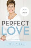 Perfect Love: You Can Experience God\'s Total Acceptance